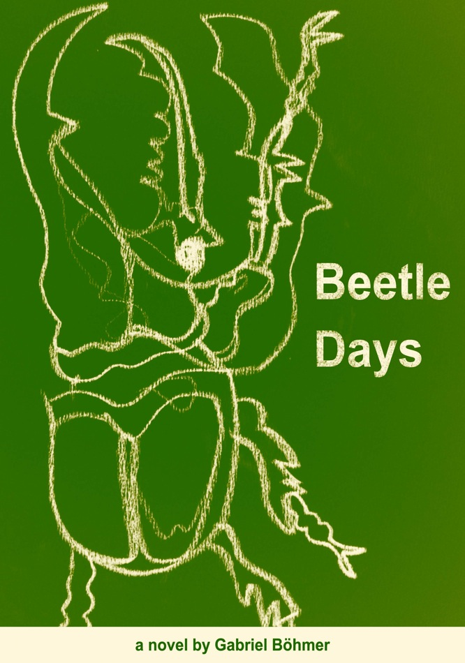 Beetle Days, a novel